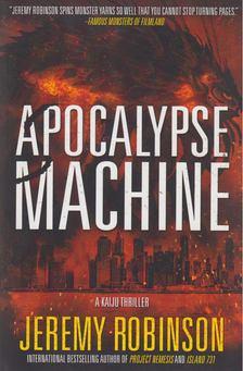 Jeremy Robinson - Apocalypse Machine [antikvár]