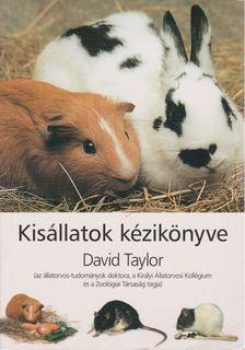 TAYLOR, DAVID - Kisállatok kézikönyve [antikvár]