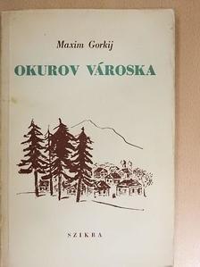 Maxim Gorkij - Okurov városka [antikvár]