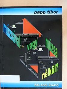 Papp Tibor - Múzsával vagy múzsa nélkül? [antikvár]