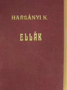 Harsányi Kálmán - Ellák [antikvár]