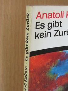 Anatoli Kalinin - Es gibt kein Zurück [antikvár]