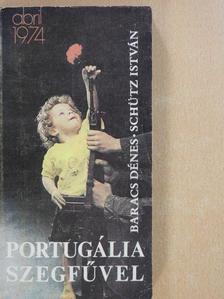 Baracs Dénes - Portugália szegfűvel (dedikált példány) [antikvár]