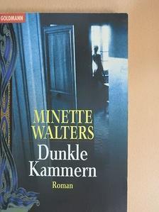 Minette Walters - Dunkle Kammern [antikvár]