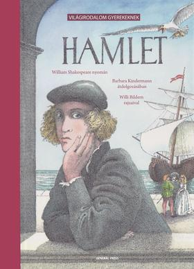 William Shakespeare-Barbara Kindermann - HAMLET - VILÁGIRODALOM GYEREKEKNEK