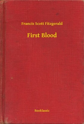 F. Scott Fitzgerald - First Blood [eKönyv: epub, mobi]