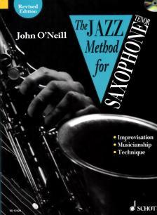 O`NEILL, JOHN - THE JAZZ METHOD FOR SAXOPHONE TENOR VOLUME 1 PLUS CD