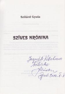 Szilárd Gyula - Szíves krónika (dedikált) [antikvár]