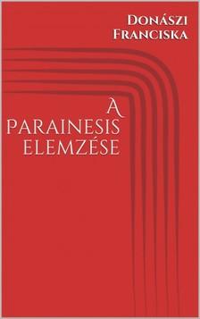 Franciska Donászi - A Parainesis elemzése [eKönyv: epub, mobi]
