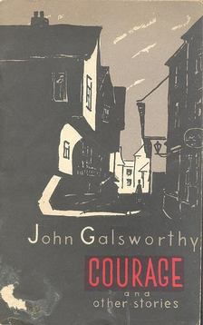 John Galsworthy - Courage and Other Stories [antikvár]
