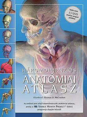 Thomas O. McCracken - Háromdimenziós Anatómia Atlasz