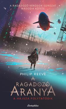 Philip Reeve - A ragadozó aranya