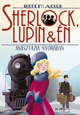 Irene Adler - Sherlock, Lupin és én 14. - Anasztázia nyomában