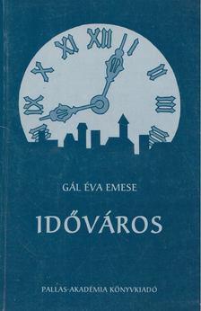 Gál Éva Emese - Időváros [antikvár]