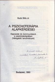 Buda Béla - A pszichoterápia alapkérdései (dedikált) [antikvár]