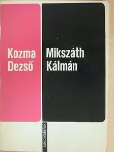 Kozma Dezső - Mikszáth Kálmán [antikvár]