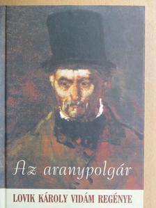 Lovik Károly - Az aranypolgár [antikvár]