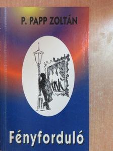 P. Papp Zoltán - Fényforduló [antikvár]