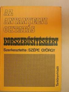Bakos József - Az anyanyelvi oktatás korszerűsítéséért [antikvár]