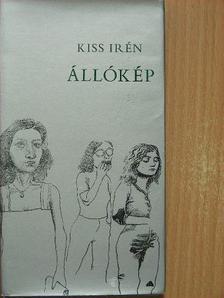 Kiss Irén - Állókép [antikvár]