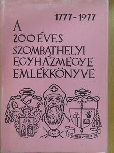 B. Thomas Edit - A 200 éves szombathelyi egyházmegye emlékkönyve 1777-1977 (dedikált példány) [antikvár]