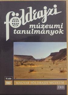 Bagó Tímea - Földrajzi múzeumi tanulmányok 2007/16. [antikvár]