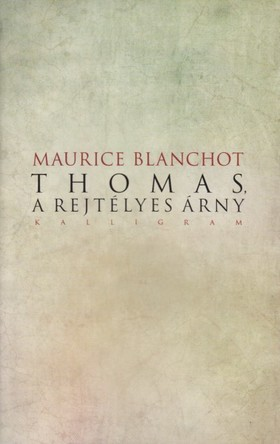 Maurice Blanchot - Thomas, a rejtélyes árny