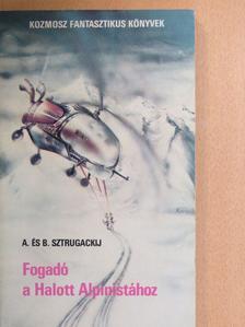 A. Sztrugackij - Fogadó a Halott Alpinistához [antikvár]