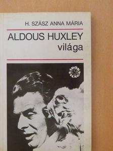 H. Szász Anna Mária - Aldous Huxley világa [antikvár]