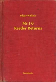 Edgar Wallace - Mr J G Reeder Returns [eKönyv: epub, mobi]