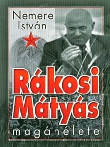 NEMERE ISTVÁN - Rákosi Mátyás magánélete  [eKönyv: epub, mobi]