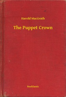 MacGrath Harold - The Puppet Crown [eKönyv: epub, mobi]