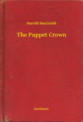 MacGrath Harold - The Puppet Crown [eKönyv: epub, mobi]