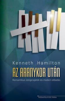 Kenneth Hamilton - Az aranykor után - Romantikus zongorajáték és modern előadás