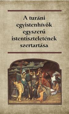 A turáni egyistenhívők egyszerű istentiszteletének szertartása