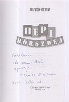 Ferenczik Adrienne - Hepi Börszdéj (dedikált) [antikvár]