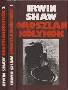 Shaw Irwin - Oroszlánkölykök I-II. [antikvár]
