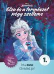Natasha Bouchard - Elza és a természet négy szelleme - Disney Suli Olvasni jó! sorozat 1. szint