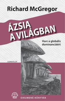 Richard McGregor - Ázsia a világban