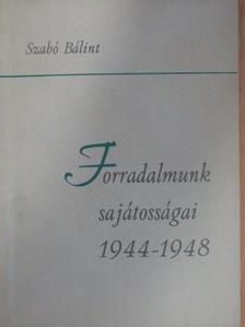 Szabó Bálint - Forradalmunk sajátosságai 1944-1948 [antikvár]