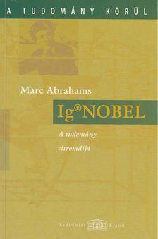 Marc Abrahams - Ig Nobel [antikvár]