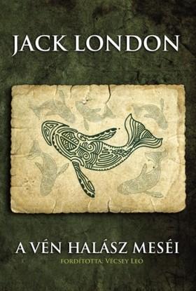 Jack London - A vén halász meséi