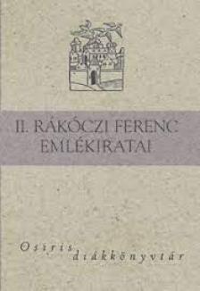 Rákóczi - II. Rákóczi Ferenc emlékiratai - Osiris diákkönyvtár