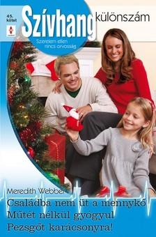 Webber, Meredith - Szívhang különszám 45. kötet (Családba nem üt a mennykő; Műtét nélkül gyógyul; Pezsgőt karácsonyra!) [eKönyv: epub, mobi]