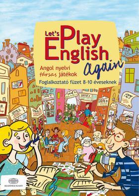 Pulai Zsolt - Let's Play English AgainAngol nyelvi társas játékok