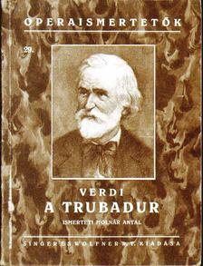 Molnár Antal - Verdi: A trubadur [antikvár]
