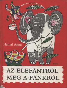 Hajnal Anna - Az elefántról meg a fánkról [antikvár]