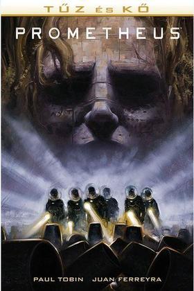 Paul Tobin, Juan Ferreyra - Prometheus: Tűz és kő - Aliens és Predator 1. (képregény)