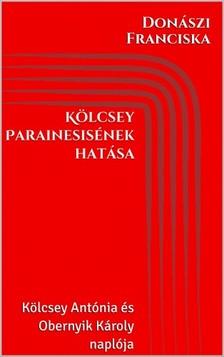 Franciska Donászi - Kölcsey Parainesisének hatása [eKönyv: epub, mobi]