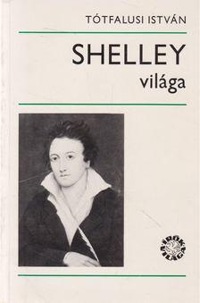 Tótfalusi István - Shelley világa [antikvár]